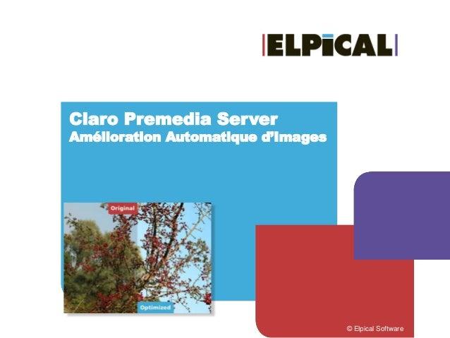 Click to edit Master title style Click to edit Master subtitle style Claro Premedia Server Amélioration Automatique d'Imag...
