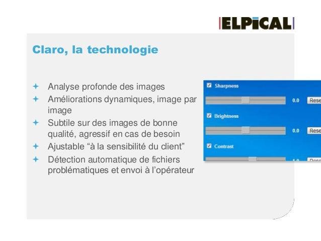 Claro, la technologie  Analyse profonde des images  Améliorations dynamiques, image par image  Subtile sur des images d...