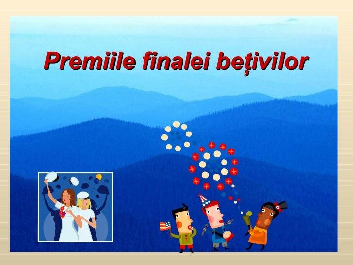 Premiile finalei beţivilor