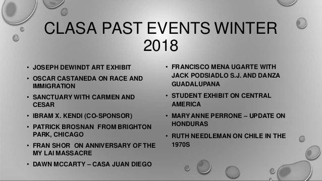 CLASA PAST EVENTS WINTER 2018 • JOSEPH DEWINDT ART EXHIBIT • OSCAR CASTANEDA ON RACE AND IMMIGRATION • SANCTUARY WITH CARM...