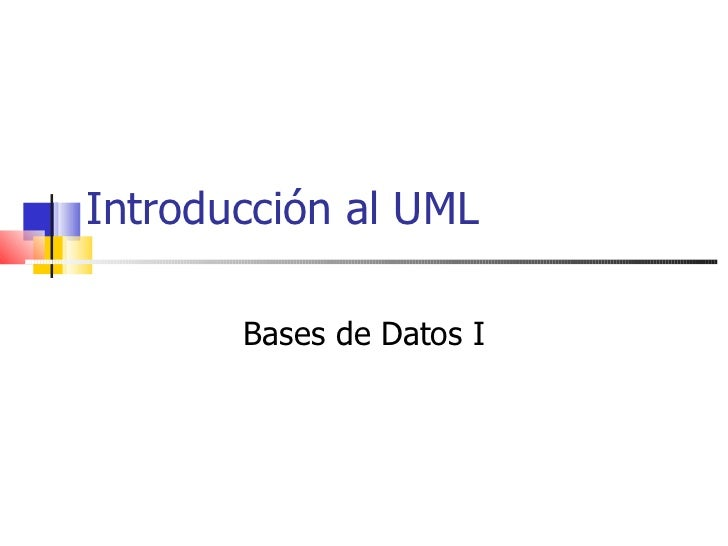 Introducción al UML Bases de Datos I