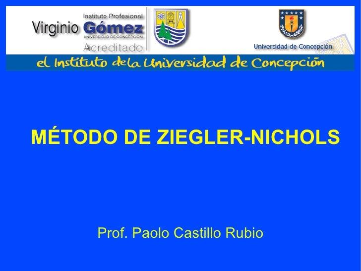 MÉTODO DE ZIEGLER-NICHOLS Prof. Paolo Castillo Rubio