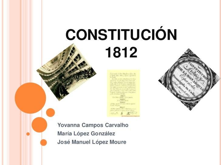 CONSTITUCIÓN      1812Yovanna Campos CarvalhoMaría López GonzálezJosé Manuel López Moure