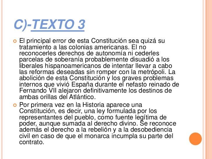C)-TEXTO 3   El principal error de esta Constitución sea quizá su    tratamiento a las colonias americanas. El no    reco...