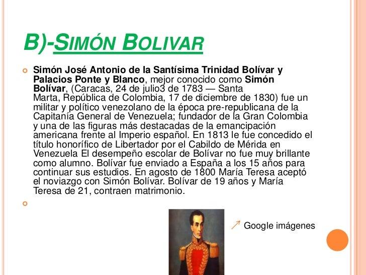B)-SIMÓN BOLIVAR   Simón José Antonio de la Santísima Trinidad Bolívar y    Palacios Ponte y Blanco, mejor conocido como ...