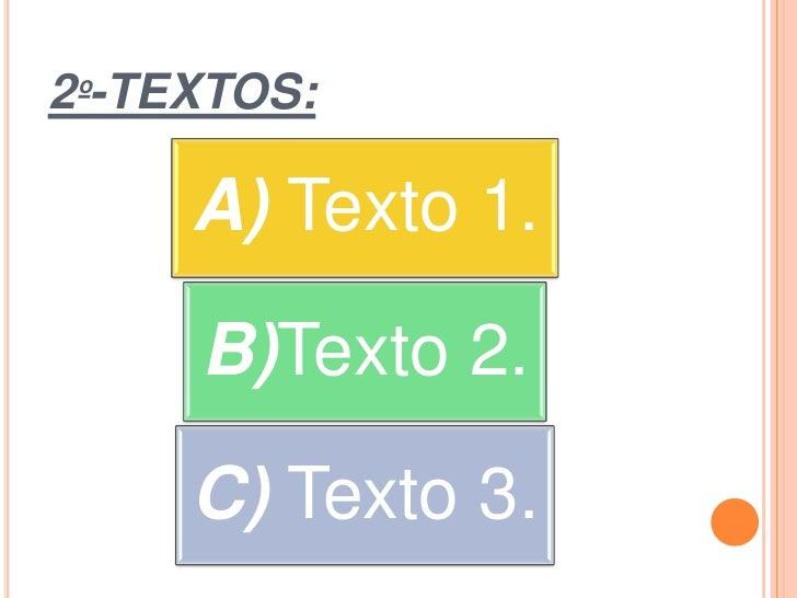 2º-TEXTOS:     A) Texto 1.     B)Texto 2.     C) Texto 3.