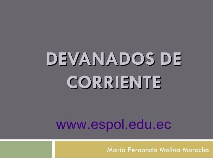 DEVANADOS DE CORRIENTE María Fernanda Molina Morocho www . espol . edu . ec