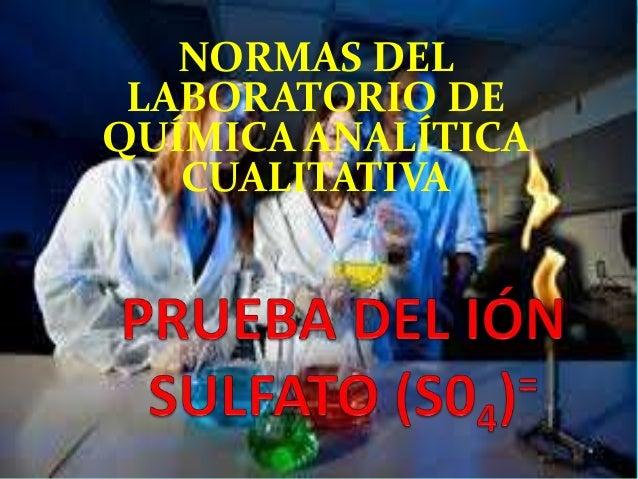 NORMAS DEL LABORATORIO DE QUÍMICA ANALÍTICA CUALITATIVA