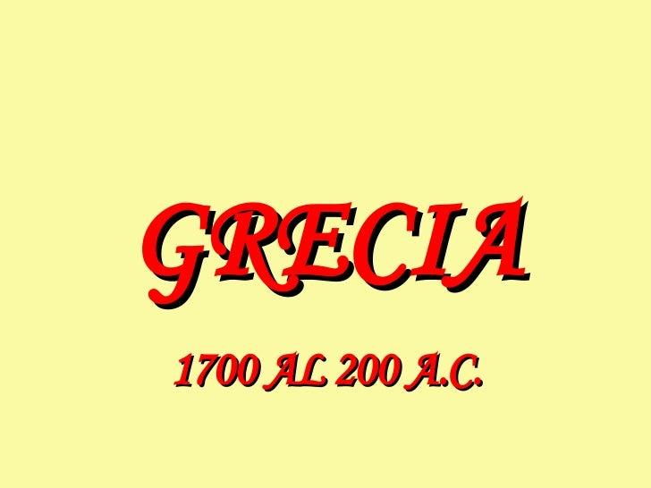 GRECIA 1700 AL 200 A.C.