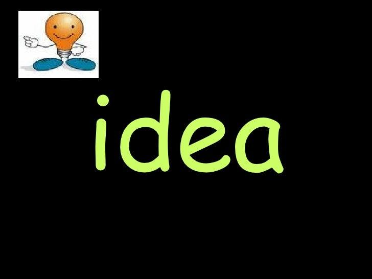 <ul><li>idea </li></ul>