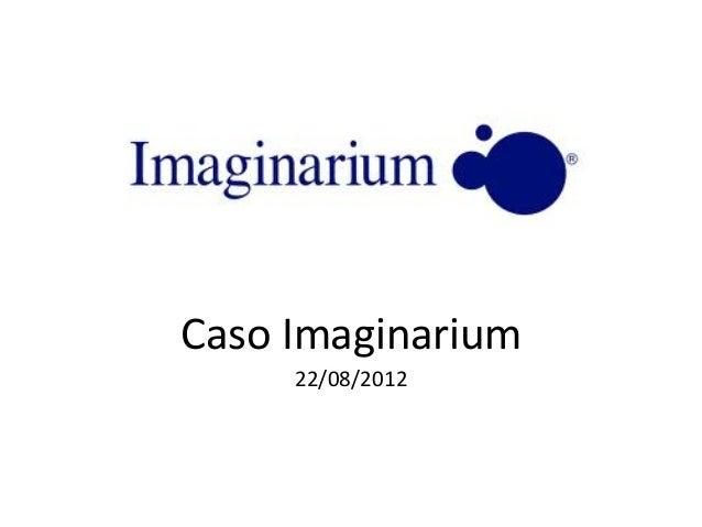 Caso  Imaginarium   22/08/2012