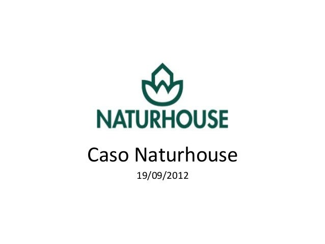 Caso  Naturhouse   19/09/2012