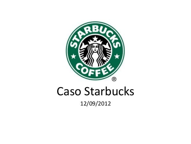Caso  Starbucks   12/09/2012