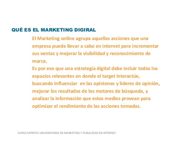 MARKETING DIGITAL QUÉ ES EL MARKETING DIGIRAL  El Marketing online agrupa aquellas acciones que una empresa puede llevar a...