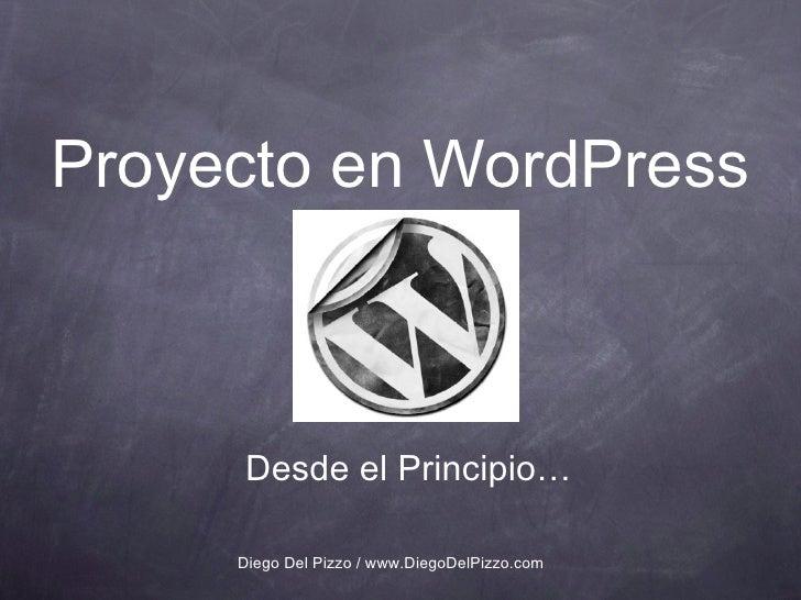 Proyecto en WordPress Desde el Principio… Diego Del Pizzo / www.DiegoDelPizzo.com