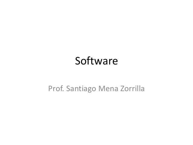 Software Prof. Santiago Mena Zorrilla