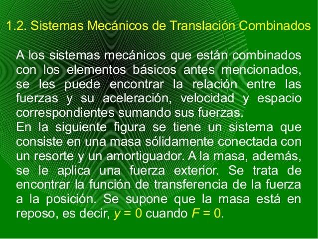 1.2. Sistemas Mecánicos de Translación Combinados A los sistemas mecánicos que están combinados con los elementos básicos ...