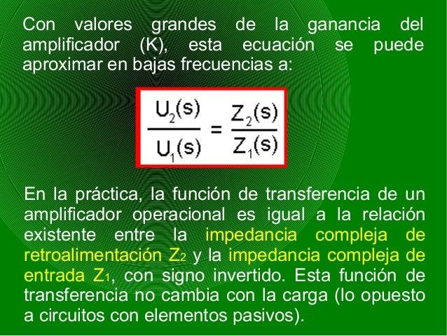 Con valores grandes de la ganancia del amplificador (K), esta ecuación se puede aproximar en bajas frecuencias a: En la pr...