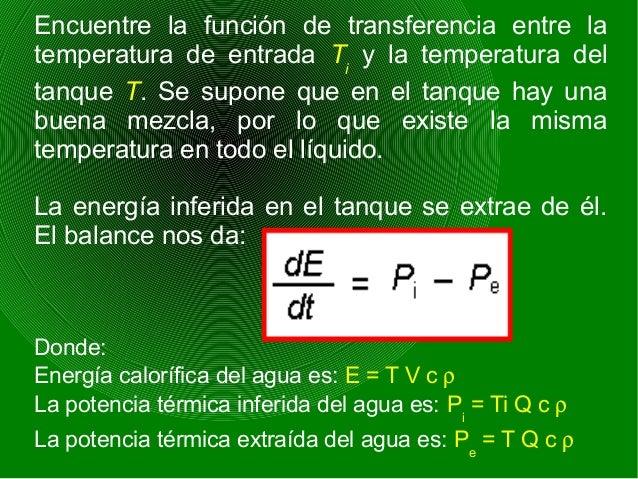 Encuentre la función de transferencia entre la temperatura de entrada Ti y la temperatura del tanque T. Se supone que en e...
