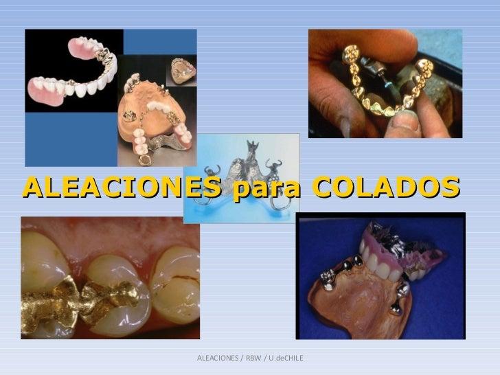 ALEACIONES / RBW / U.deCHILE ALEACIONES para COLADOS