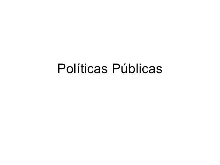 Pol íticas Públicas