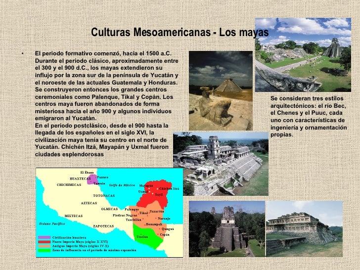 Culturas Mesoamericanas - Los mayas <ul><li>El periodo formativo comenzó, hacia el 1500 a.C. Durante el periodo clásico, a...