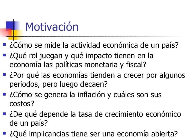 Motivación <ul><li>¿Cómo se mide la actividad económica de un país? </li></ul><ul><li>¿Qué rol juegan y qué impacto tienen...