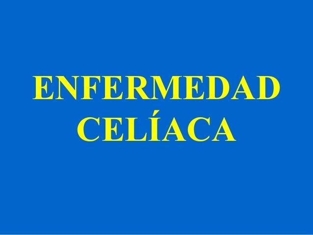ENFERMEDAD  CELÍACA
