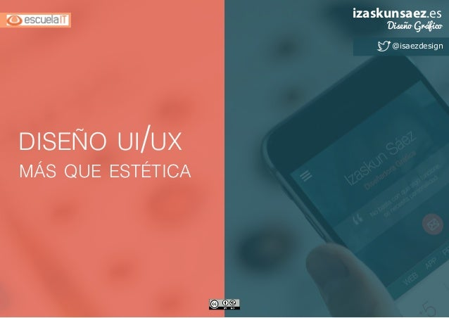 diseño ui/ux más que estética @isaezdesign izaskunsaez.es Diseño Gráfico