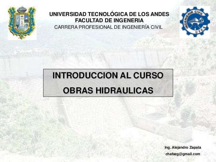 UNIVERSIDAD TECNOLÓGICA DE LOS ANDES        FACULTAD DE INGENERIA CARRERA PROFESIONAL DE INGENIERÍA CIVIL INTRODUCCION AL ...