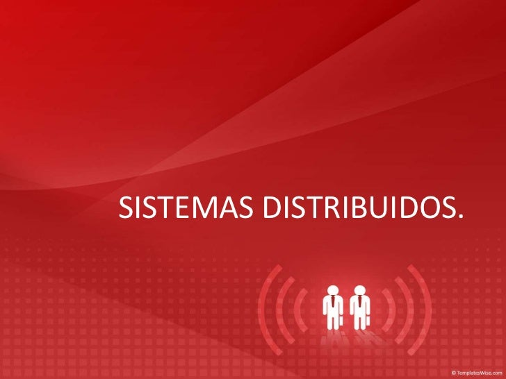 SISTEMAS DISTRIBUIDOS.