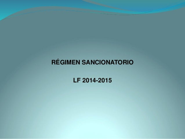 RÉGIMEN SANCIONATORIO  LF 2014-2015