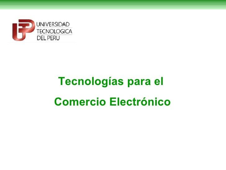 Tecnologías para elComercio Electrónico