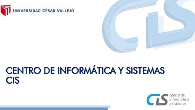 CENTRO DE INFORMÁTICA Y SISTEMAS CIS