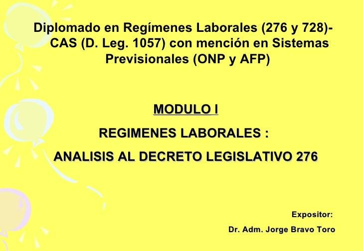 Diplomado en Regímenes Laborales (276 y 728)-   CAS (D. Leg. 1057) con mención en Sistemas           Previsionales (ONP y ...