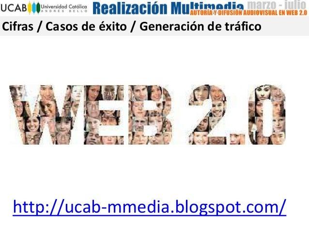 Cifras / Casos de éxito / Generación de tráfico http://ucab-mmedia.blogspot.com/