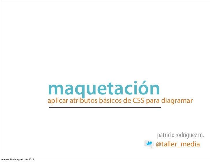 maquetación                              aplicar atributos básicos de CSS para diagramar                                  ...