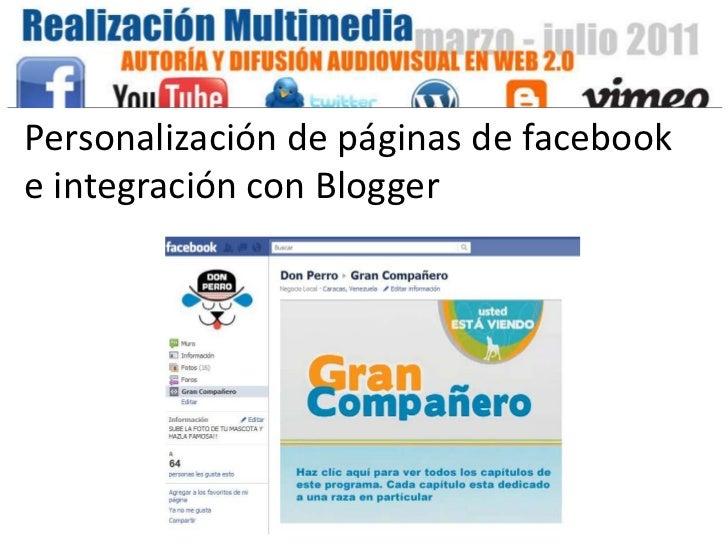 Personalización de páginas de facebook e integración con Blogger<br />
