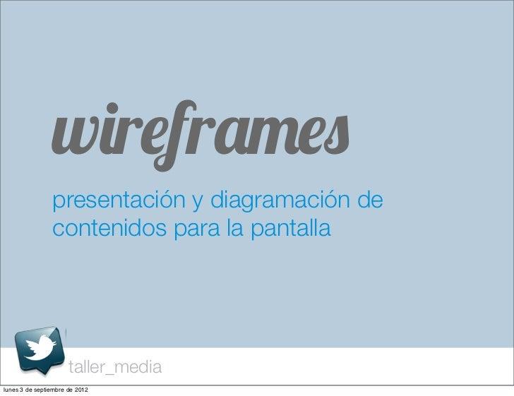 wireframes                presentación y diagramación de                contenidos para la pantalla                      t...
