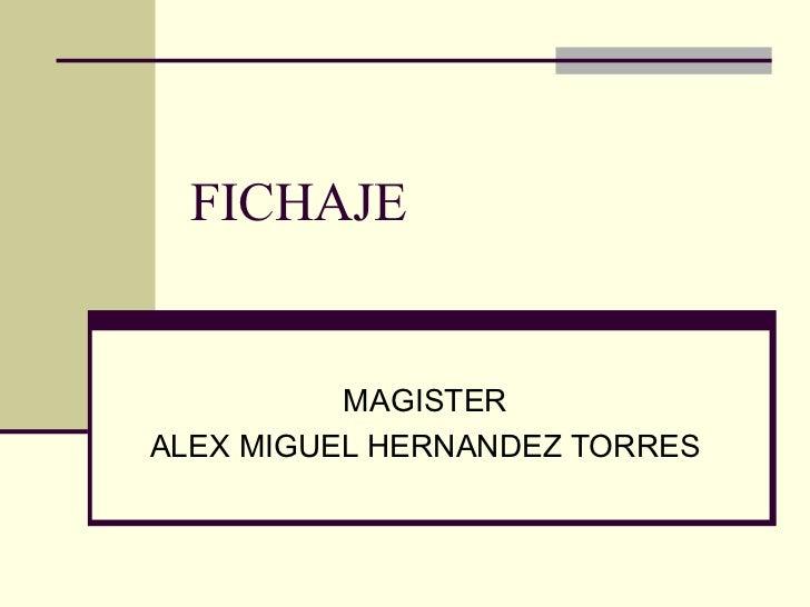 FICHAJE MAGISTER ALEX MIGUEL HERNANDEZ TORRES