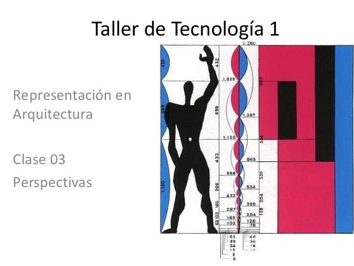 Taller de Tecnología 1Representación enArquitecturaClase 03Perspectivas