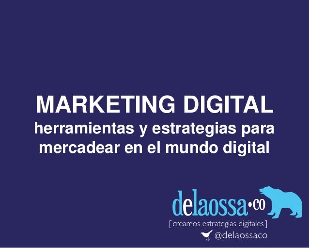 MARKETING DIGITALherramientas y estrategias paramercadear en el mundo digital