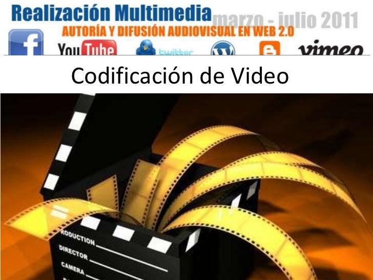 Codificación de Video<br />