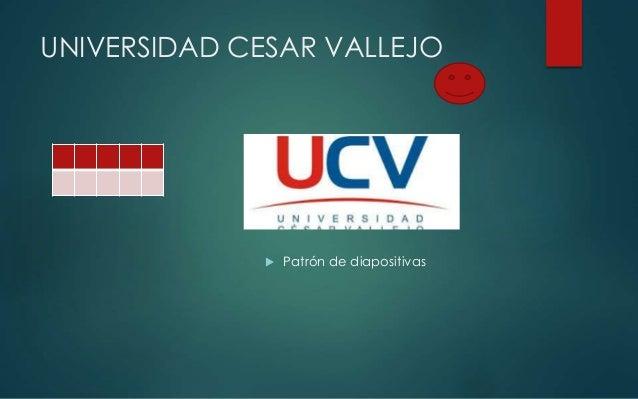 UNIVERSIDAD CESAR VALLEJO  Patrón de diapositivas