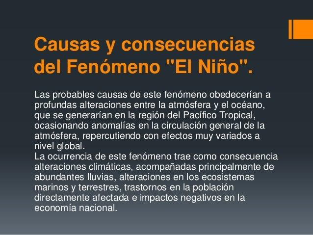 """Causas y consecuencias del Fenómeno """"El Niño"""". Las probables causas de este fenómeno obedecerían a profundas alteraciones ..."""