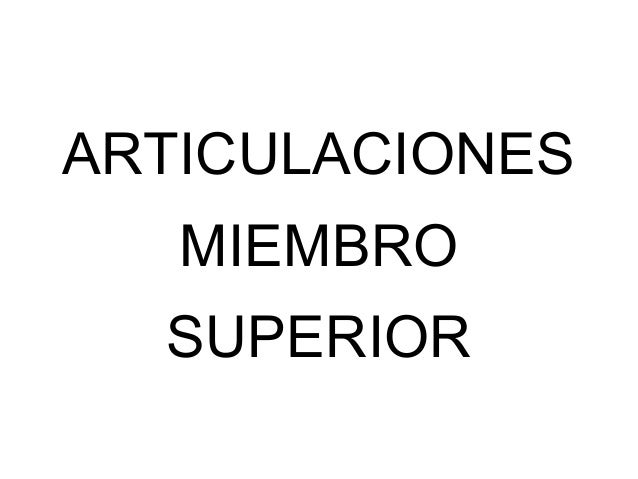 ARTICULACIONES MIEMBRO SUPERIOR