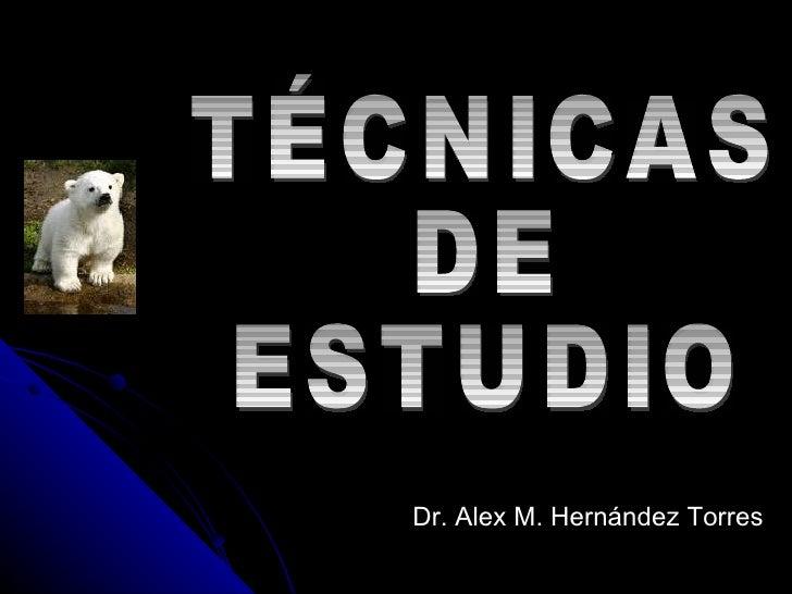 Dr. Alex M. Hernández Torres