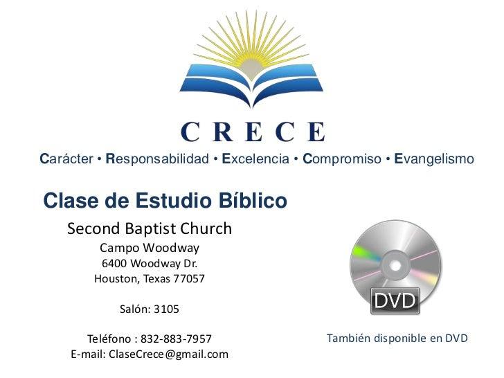 Carácter • Responsabilidad •Excelencia •Compromiso •Evangelismo<br />Clase de Estudio Bíblico<br />Second Baptist Church<b...