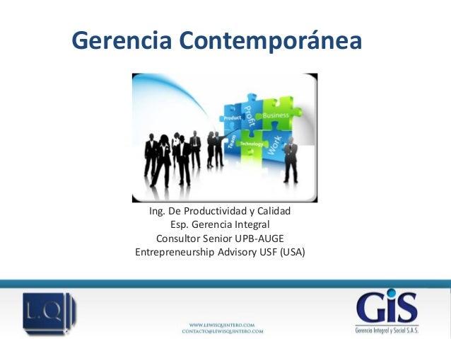 Gerencia Contemporánea       Lewis Charles Quintero Beltrán       Ing. De Productividad y Calidad            Esp. Gerencia...