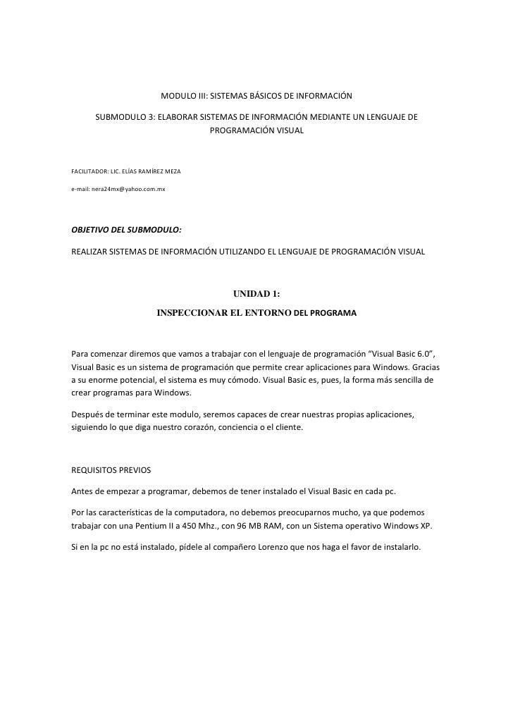 MODULO III: SISTEMAS BÁSICOS DE INFORMACIÓN         SUBMODULO 3: ELABORAR SISTEMAS DE INFORMACIÓN MEDIANTE UN LENGUAJE DE ...